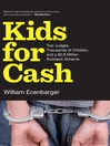 Kids for Cash (eBook): Two Judges, Thousands of Children, and a $2.6 Million Kickback Scheme