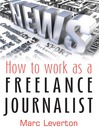 How to Work as a Freelance Journalist (eBook)