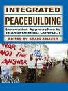 Integrated Peacebuilding (eBook): Innovative Approaches to Transforming Conflict