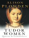 Tudor Women (eBook): Queens & Commoners