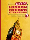 Let's Go London, Oxford & Cambridge (eBook): The Student Travel Guide