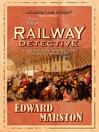 The Railway Detective (eBook): Inspector Robert Colbeck Series, Book 1