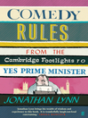 Comedy Rules (eBook): From the Cambridge Footlights to Yes, Prime Minister