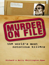 Murder on File (eBook): The World's Most Notorious Killers