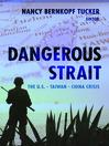 Dangerous Strait (eBook): The U.S.-Taiwan-China Crisis