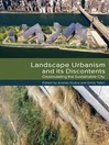 Landscape Urbanism and Its Discontents (eBook): Dissimulating the Sustainable City