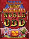 Uncle John's Bathroom Reader Wonderful World of Odd (eBook)