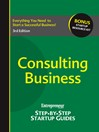 Consulting Business (eBook): Entrepreneur's Step by Step Startup Guide