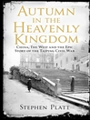 Autumn in the Heavenly Kingdom (eBook): China, The West and the Epic Story of the Taiping Civil War