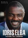 Idris Elba (eBook): Actor, DJ, Legend