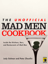 The Unofficial Mad Men Cookbook (eBook): Inside the Kitchens, Bars, and Restaurants of Mad Men