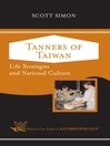 Tanners of Taiwan (eBook): Life Strategies and National Culture
