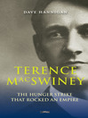 Terence MacSwiney (eBook): The Hunger Strike that Rocked an Empire