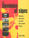 The Dominion of Signs (eBook): Television, Advertising and Other New Zealand Fictions
