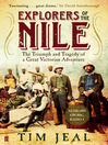 Explorers of the Nile (eBook): The Triumph and Tragedy of a Great Victorian Adventure
