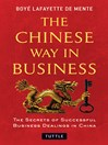 The Chinese Way in Business (eBook): The Secrets of Successful Business Dealings in China