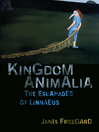 Kingdom Animalia (eBook): The Escapades of Linnaeus