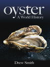 Oyster (eBook): A World History