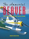 The Immortal Beaver (eBook): The World's Greatest Bush Plane