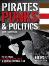 Pirates, Punks & Politics (eBook): FC St. Pauli: Falling in Love with a Radical Football Club