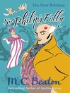Sir Philip's Folly (eBook): Poor Relation Series, Book 4
