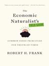 The Economic Naturalist's Field Guide (eBook): Common Sense Principles for Troubled Times