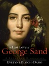 The Last Love of George Sand (eBook): A Literary Biography