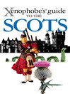 The Xenophobe's Guide to the Scots (eBook)