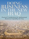 Doing Business in the New Iraq (eBook): Practical information for multi-national businesses expanding into Iraq