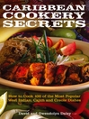 Caribbean Cookery Secrets (eBook): How to Cook 100 of the Most Popular West Indian, Cajun and Creole Dishes