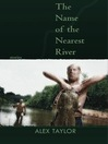 The Name of the Nearest River (eBook): Stories