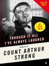 Through it All I've Always Laughed (eBook): Memoirs of Count Arthur Strong
