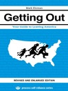 Getting Out (eBook): Your Guide to Leaving America (Updated and Expanded Edition)