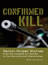 Confirmed Kill (eBook): Heroic Sniper Stories from the Jungles of Vietnam to the Mountains of Afghanistan