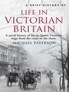 A Brief History of Life in Victorian Britain (eBook)
