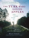 The Turk Who Loved Apples (eBook): And Other Tales of Losing My Way Around the World