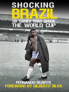 Shocking Brazil (eBook): Six Games That Shook the World Cup