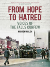 From Hope to Hatred (eBook): The Falls Curfew and Catholic Alienation