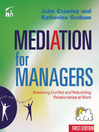 Mediation for Managers (eBook): Resolving Conflict and Rebuilding Relationships at Work
