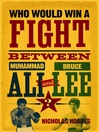 Who Would Win a Fight between Muhammad Ali and Bruce Lee (eBook): The Sports Fan's Book of Answers