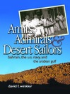 Amirs, Admirals & Desert Sailors (eBook): Bahrain, the U. S. Navy, and the Arabian Gulf