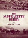 The Suffragette Derby (eBook)