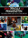 Brick Dracula and Frankenstein (eBook): Two Classic Horror Tales Told in a Whole New Way