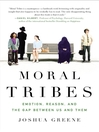 Moral Tribes (eBook): Emotion, Reason and the Gap Between Us and Them