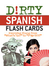 Dirty Spanish Flash Cards (eBook): Everyday Slang From