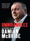 Omnirambles (eBook): The Collected Writings of Damian McBride