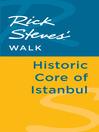 Rick Steves' Walk (eBook): Historic Core of Istanbul