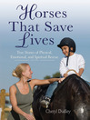 Horses That Saved Lives (eBook): True Stories of Physical, Emotional, and Spiritual Rescue