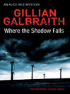 Where the Shadow Falls (eBook): Alice Rice Mystery Series, Book 2