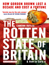 The Rotten State of Britain (eBook): How Gordon Lost a Decade and Cost a Fortune